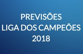 Liga dos campeoes 2018 previsoes