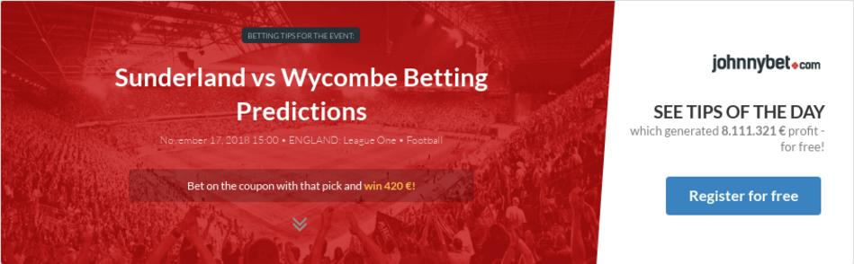 Sunderland vs Wycombe Betting Predictions, Tips, Odds, Previews