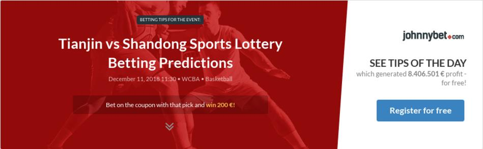 Tianjin vs Shandong Sports Lottery Betting Predictions, Tips, Odds