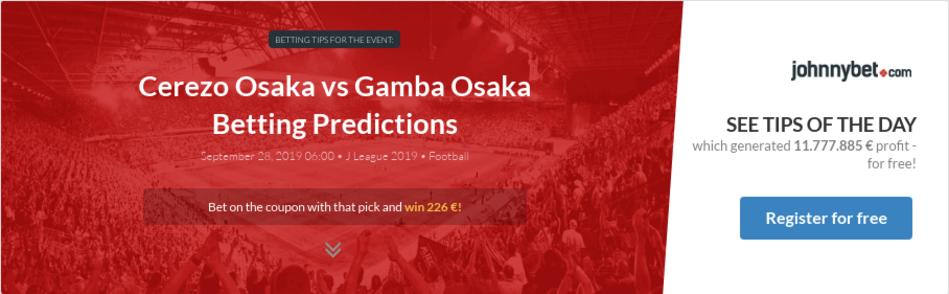 Cerezo Osaka Vs Gamba Osaka Betting Predictions Tips Odds Previews 2019 09 27 By Grzich76